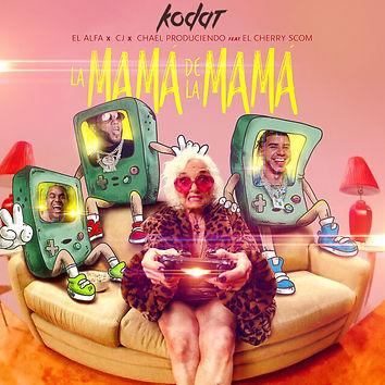 Artwork - El Alfa - La Mama De La Mama (Kodat Remix)