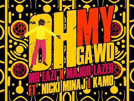 MR EAZI & MAJOR LAZER - OH MY GAWD!