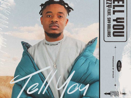 """NIZZY drops new Afro Fusion wavy tune - """"Tell You"""" (Person) featuring Shy Dollars."""