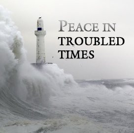 Peace in Troubled Times