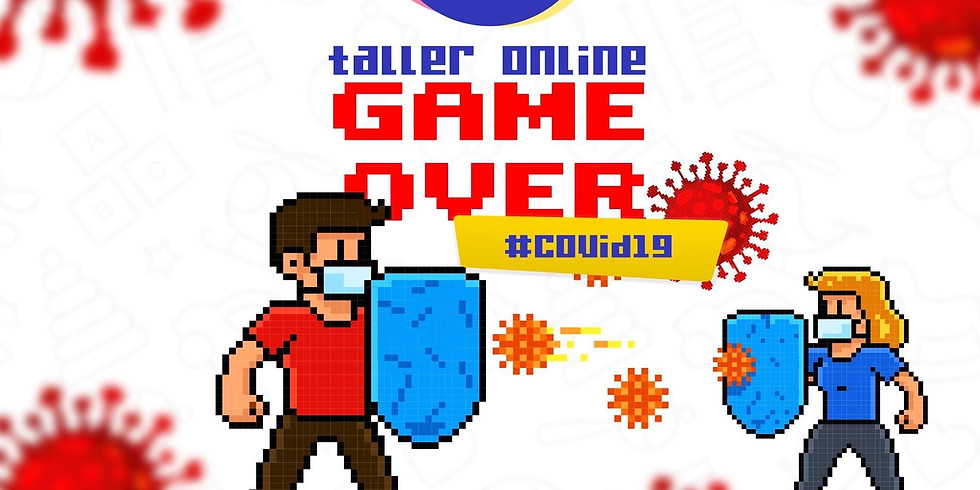 """TALLER """"GAME OVER COVID-19"""""""