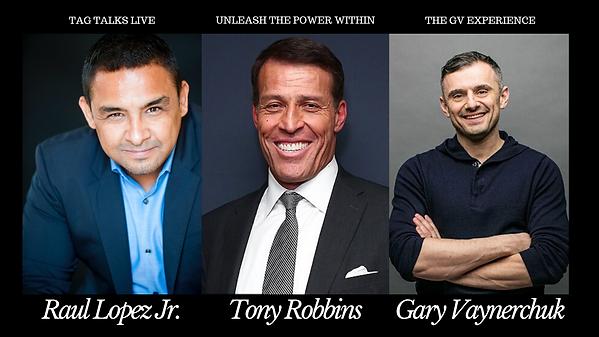 Raul Lopez Jr., Tony Robbins, Gary Vayne