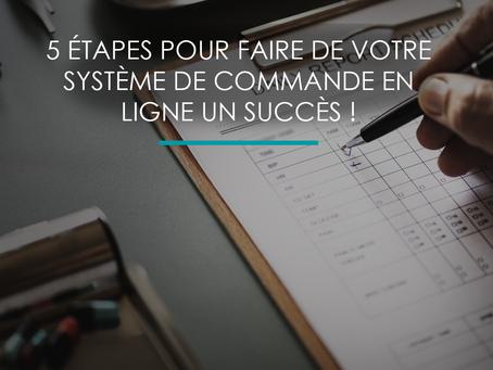 5 étapes pour faire de votre système de commande en ligne un succès !