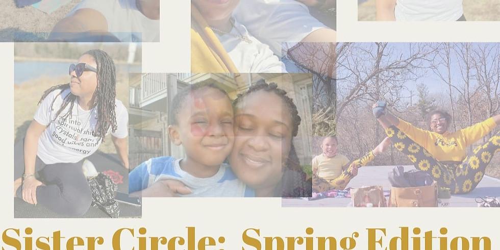 Sister Circle: Spring Edition