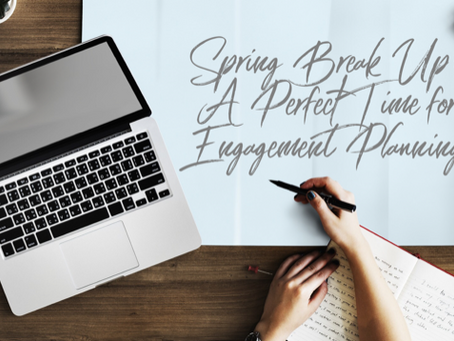 Spring break-up is almost here…are you ready to begin engagement planning?
