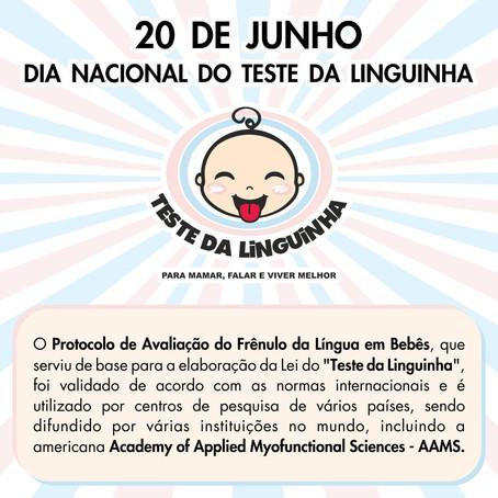 Dia 20 de Junho. Dia Nacional do Teste da Linguinha.