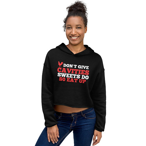 Cock Don't Give Cavities Sweets Do Crop Hoodie