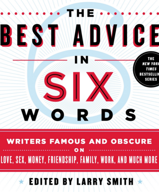 Larry Smith - Best Advice in Six Words
