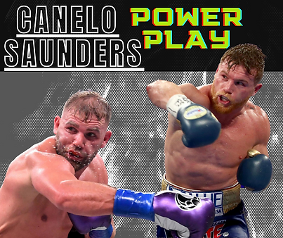 CANELO SAUNDERS POWER PLAY.png