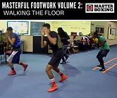 MASTERFUL FOOTWORK 2 WALKING THE FLOOR