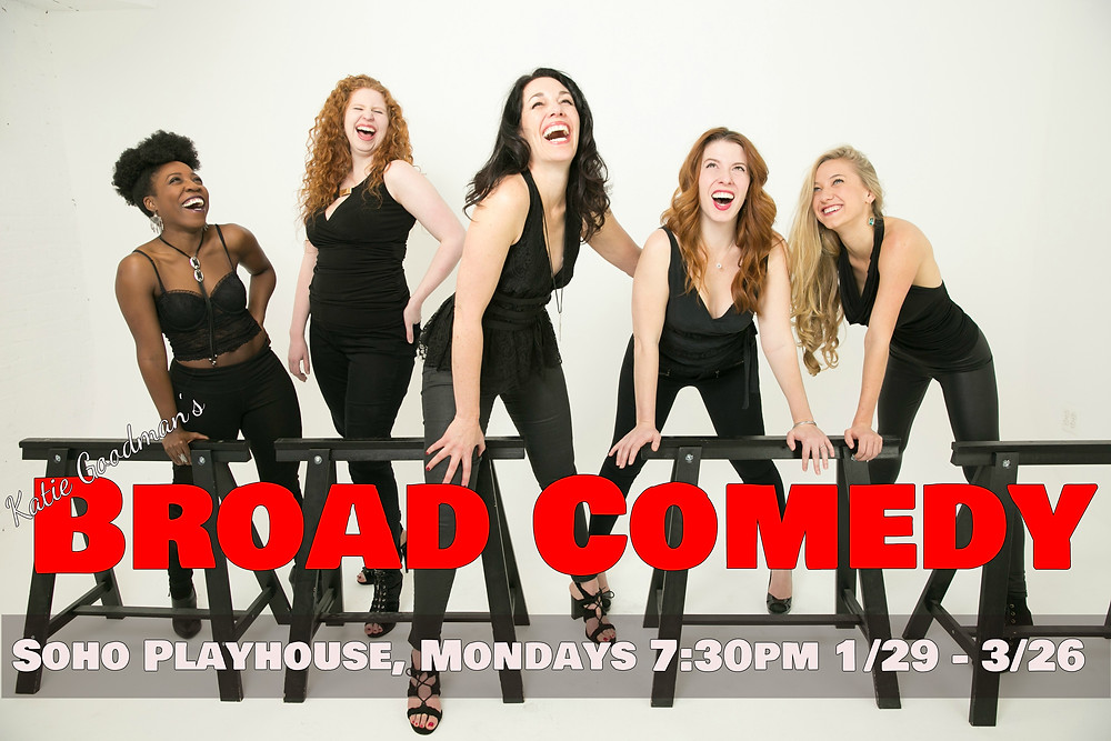 Every MONDAY night at 7:30pm for 2 months Broad Comedy has a LOT to say! New fiesty, sexy, feminist, political satire coming attcha!!!