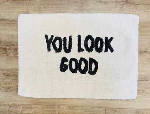 """You Look Good"" Bath Mat"