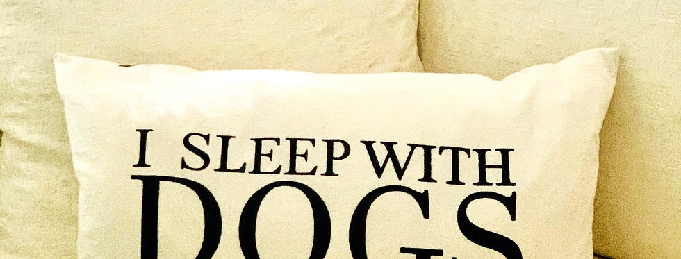 """""""Sleep With Dogs"""" Pillow"""