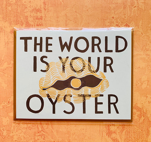 """""""World Is Your Oyster"""" Card"""