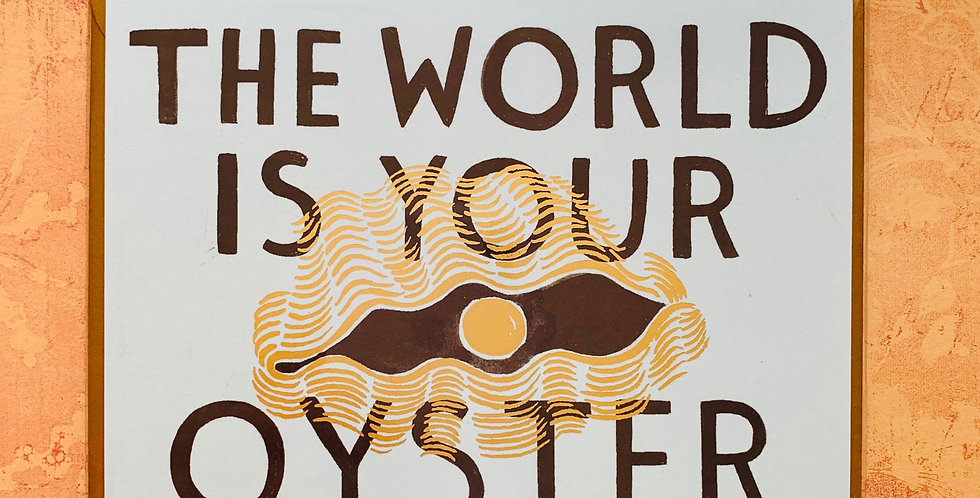 """World Is Your Oyster"" Card"