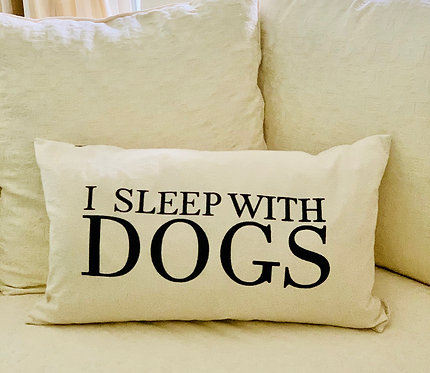 """Sleep With Dogs"" Pillow"