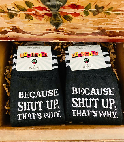 """Because Shut Up"" Socks"