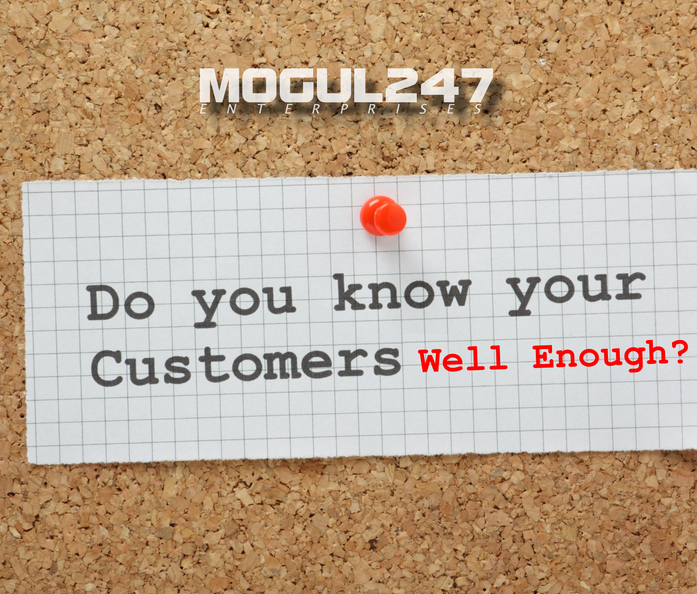 DO YOU KNOW YOUR CUSTOMERS WELL ENOUGH?
