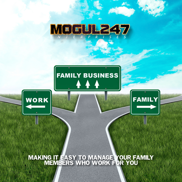 MAKING IT EASY TO MANAGE YOUR FAMILY MEMBERS WHO WORK FOR YOU