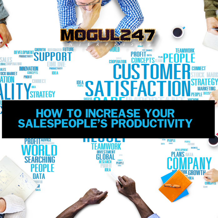 HOW TO INCREASE YOUR SALESPEOPLE'S PRODUCTIVITY