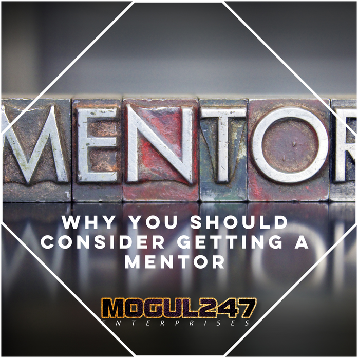 WHY YOU SHOULD CONSIDER GETTING A MENTOR