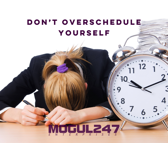 DON'T OVERSCHEDULE YOURSELF