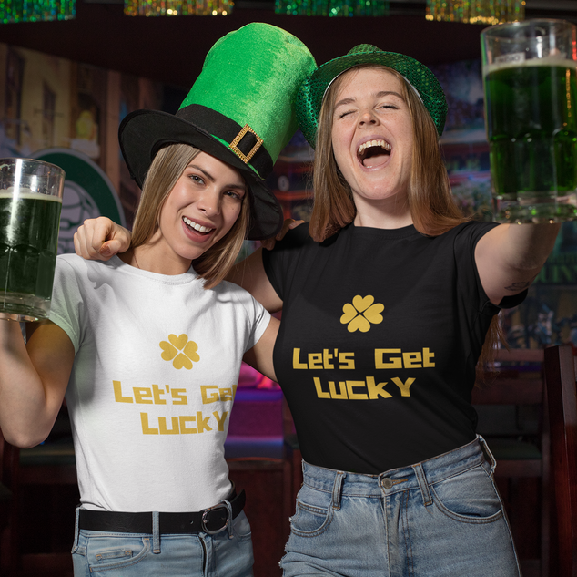 Let's Get Lucky Tees For Women St Patty'