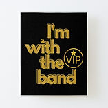 I'm With The Band Black Gold