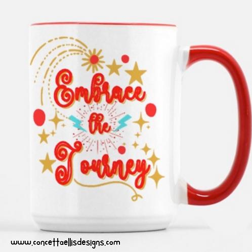 Embrace The Journey | Inspirational Mug | Positive Quote | Red + White Mug |