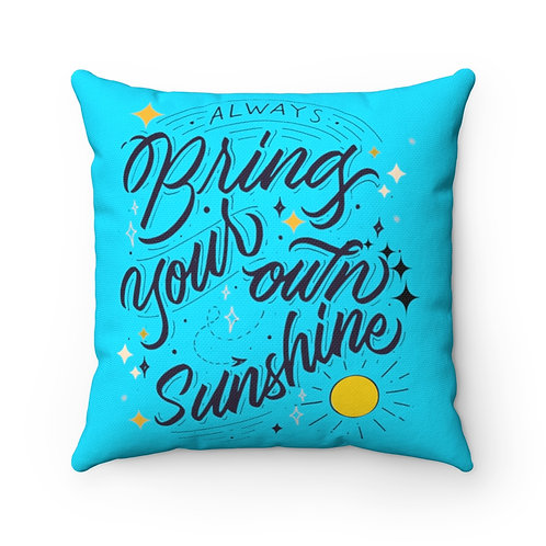 Inspirational Pillow   Blue Pillow & Cover   Always Bring Your Own Sunshine