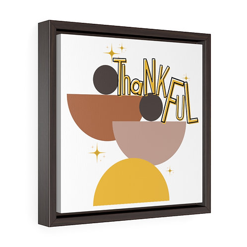 Thanksgiving Wall Art | Square Framed Premium Gallery Wrap Canvas | Thankful