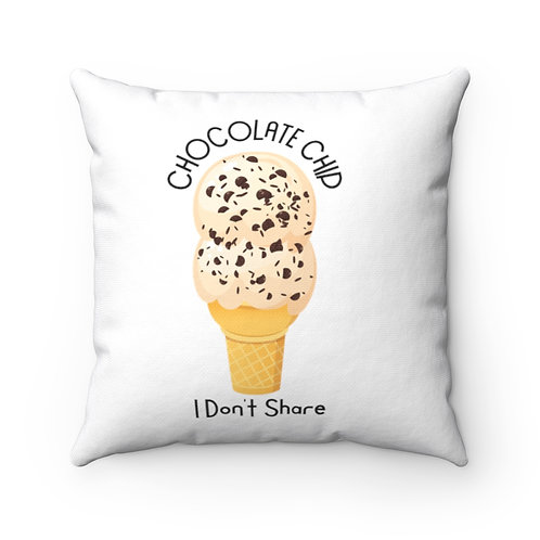 Ice Cream Pillow | White Pillow And Case | Chocolate Chip I Don't Share |