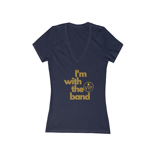 I'm With The Band | Ladies V-Neck Tee | Band Tee | Band Quote | VIP Band T-Shirt