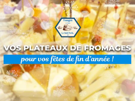 Pensez aux plateaux de fromages pour les fêtes