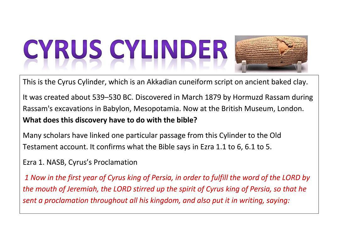 Cyrus Cylinder Many scholars have linked one particular passage from this Cylinder to the Old Testament account. Click image to read more