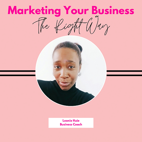 Marketing your Business the Right Way