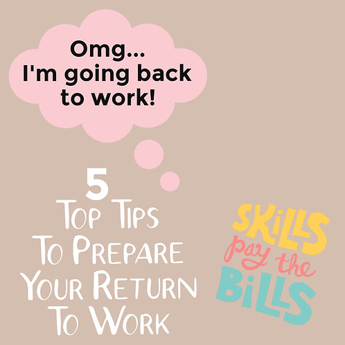 FREE 5 Top Tips for Returning to Work
