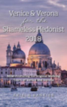 Venice Travel Guide, Venice & Verona for the Shameless Hedonist