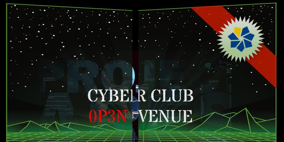 CYBER CLUB 0P3N VENUE