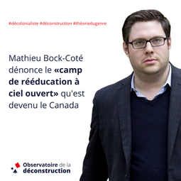 Mathieu Bock-Coté dénonce le «camp de rééducation à ciel ouvert» qu'est devenu le Canada