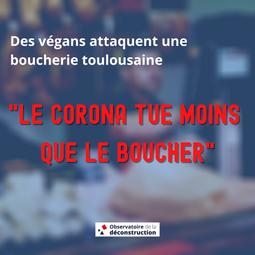 """""""Le corona tue moins que le boucher"""". Nouvelle attaque de militants vegans à Toulouse."""