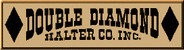 Double Diamond Halter Co. Inc.