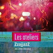 Flyer_Ateliers_ZzajjazZ-squashed.jpg