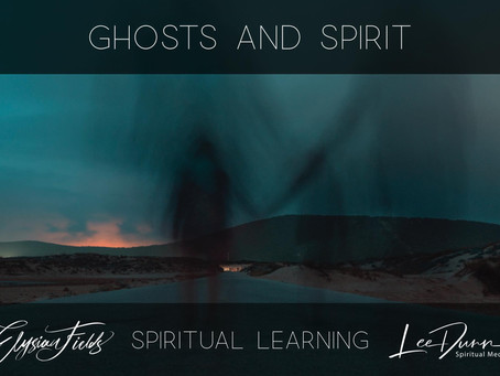 Ghosts and Spirit