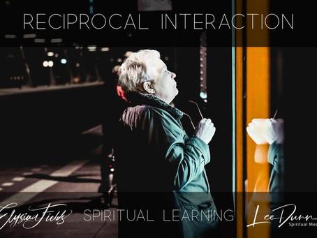 Reciprocal Interaction