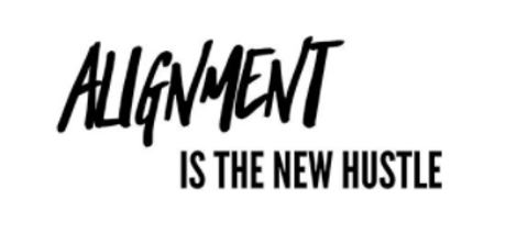 alignment is the new hustle.png