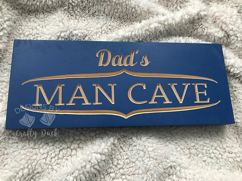 Dad's Man Cave Engraved Sign