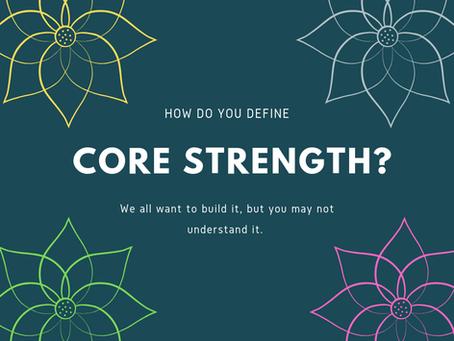 Understanding Core Strength