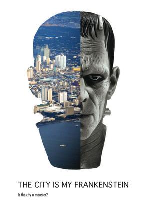 The City Is My Frankenstein