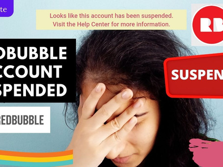My Redbubble account suspended, now what?
